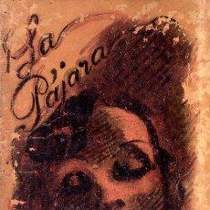 Libros antiguos: LA PAJARA. FRANCISCO SERRANO ANGUITA. 1926.. Lote 183673406