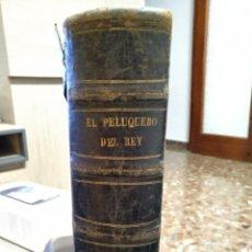 Libros antiguos: EL PELUQUERO DEL REY. Lote 183731031