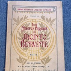 Libros antiguos: LAS MEJORES PAGINAS DE JACINTO BENAVENTE 1918 PAGINAS SELECTAS DE LITERATURA CASTELLANA VOL VIII . Lote 183927851