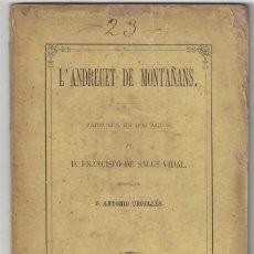 Livres anciens: L'ANDREUET DE MONTAÑANS. ZARZUELA EN DOS ACTOS. FRANCISCO DE SALES VIDAL. BARCELONA- 1876. Lote 184359991