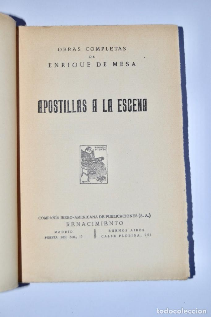 Libros antiguos: Enrique de Mesa. Obras Completas. Apostillas a la Escena. Renacimiento. 1º Edición. Madrid, 1929 - Foto 3 - 185253081