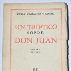 Libros antiguos: CÉSAR CAMARGO Y MARÍN. UN TRÍPTICO SOBRE DON JUAN. JAVIER MORATA EDITOR. 1ª EDICIÓN. MADRID, 1934. Lote 185290068