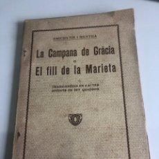 Libros antiguos: LA CAMPANA DE GRACIA O EL FILL DE LA MARIETA. Lote 185979472