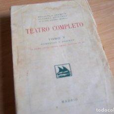 Libros antiguos: TEATRO COMPLETO, ALVAREZ QUINTERO. TOMO V COMEDIAS Y DRAMAS. SOCIEDAD GENERAL DE LIBRERIA 1923. Lote 186042751