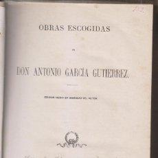 Libri antichi: ANTONIO GARCÍA GUTIÉRREZ: OBRAS ESCOGIDAS. MADRID, 1866. EL TROVADOR. EL PAJE. EL REY MONJE.. Lote 186271966
