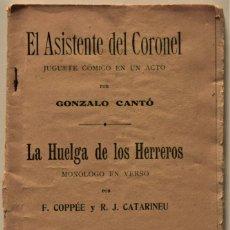Libros antiguos: EL ASISTENTE DEL CORONEL, GONZALEZ CANTÓ Y LA HUELGA DE LOS HERREROS, COPPÉE - CASA MAUCCI AÑOS 10. Lote 186339250