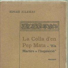 Libros antiguos: 1261.- IGNASI IGLESIAS - TEATRE - LA COLLA D`EN PEP MATA -DEDICATORIA AUTOGRAFA. Lote 187162880