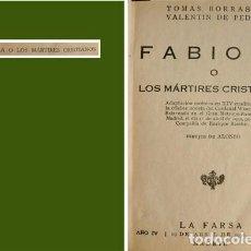 Libros antiguos: BORRÁS (Y) PEDRO. FABIOLA Ó LOS MÁRTIRES CRISTIANOS. ADAPTACIÓN ESCÉNICA EN XIV CUADROS... 1930.. Lote 187187416