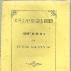 Libros antiguos: 84.- TARRAGONA-LO PEIX PER QUI SE`L MEREIX-JOQUET EN UN ACTE DE TOMAS MARTINEZ 84.- TARRAGONA-LO PE. Lote 187194837
