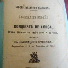 Libros antiguos: GALERIA DRAMATICA MALAGUEÑA/GLORIAS DE ESPAÑA O CONQUISTA DE LORCA/ENRIQUE ZUMEL/MALAGA 1855.. Lote 187212847