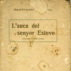 Libros antiguos: L'AUCA DEL SENYOR ESTEVE - SANTIAGO RUSIÑOL - AÑOS 30. Lote 187395746