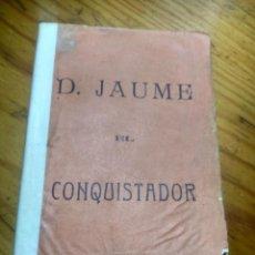 Libri antichi: D. JAUME EL CONQUISTADOR. IMPRENTA SALISBURG- BARCELONA 1880.. Lote 187395805
