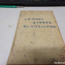 Libros antiguos: LA MARE ETERNA - EL TITELLAIRE. Lote 188460947