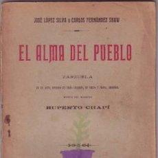 Libros antiguos: LOPEZ SILVA, JOSÉ Y FERNANDEZ SHAW, C: EL ALMA DEL PUEBLO. ZARZUELA. 1905 PRIMERA EDICIÓN. Lote 189707575