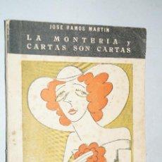 Libros antiguos: LA MONTERIA Y CARTAS SON CARTAS. JOSÉ RAMOS MARTIN.. Lote 190322383