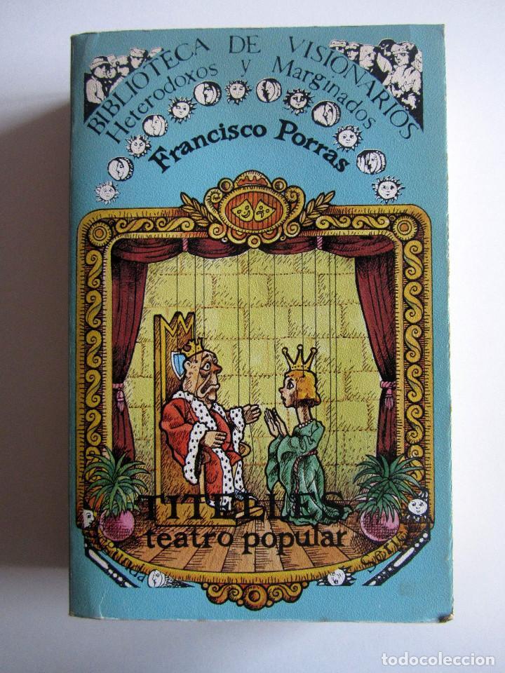 TITELLES. TEATRO POPULAR. FRANCISCO PORRAS. BIBLIOTECA DE VISIONARIOS HETERODOXOS Y MARGINADOS. (Libros antiguos (hasta 1936), raros y curiosos - Literatura - Teatro)