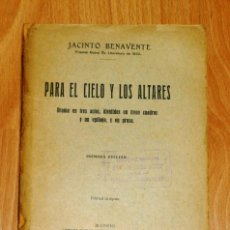 Libri antichi: BENAVENTE, JACINTO. PARA EL CIELO Y LOS ALTARES : DRAMA EN TRES ACTOS,... 1ª ED. - 1928. Lote 192231082