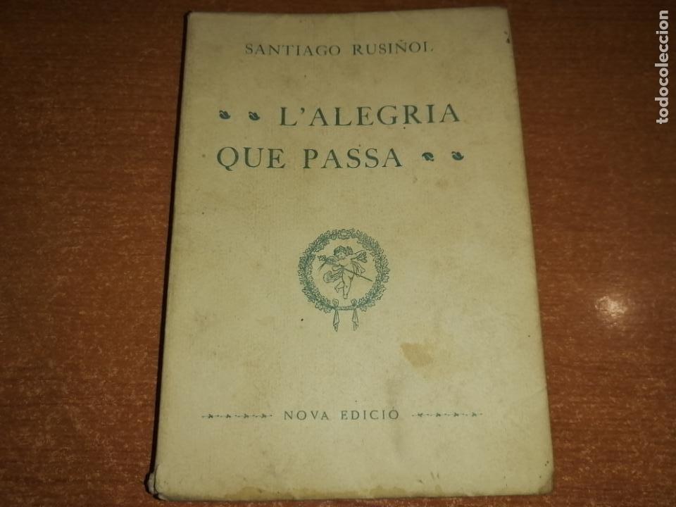 L'ALEGRIA QUE PASSA. SANTIAGO RUSIÑOL. 1905 (Libros antiguos (hasta 1936), raros y curiosos - Literatura - Teatro)