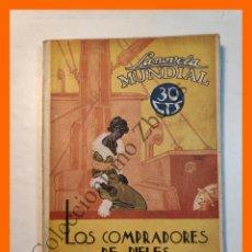Livres anciens: LOS COMPRADORES DE PIELES - EUGENIO NOEL - LA NOVELA MUNDIAL Nº 117 - 7 JUNIO 1928. Lote 192870307