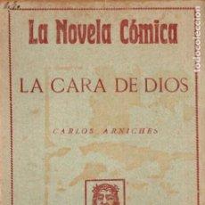 Libros antiguos: CARLOS ARNICHES . LA CARA DE DIOS (NOVELA CÓMICA, 1917). Lote 192887312