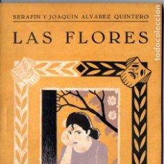 Libros antiguos: SERAFÍN Y JOAQUÍN ÁLVAREZ QUINTERO . LAS FLORES (BIBLIOTECA TEATRAL, C. 1920). Lote 192888096