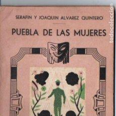 Libros antiguos: SERAFÍN Y JOAQUÍN ÁLVAREZ QUINTERO . PUEBLA DE LAS MUJERES (BIBLIOTECA TEATRAL, C. 1920). Lote 192888143