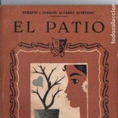 Libros antiguos: SERAFÍN Y JOAQUÍN ÁLVAREZ QUINTERO . EL PATIO (BIBLIOTECA TEATRAL, C. 1920). Lote 192888165