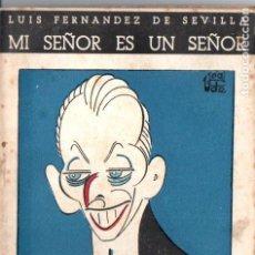 Libros antiguos: LUIS FERNÁNDEZ DE SEVILLA . MI SEÑOR ES UN SEÑOR (BIBLIOTECA TEATRAL, C. 1920). Lote 192888253