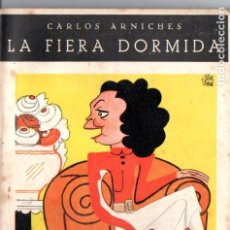Libros antiguos: CARLOS ARNICHES . LA FIERA DORMIDA (BIBLIOTECA TEATRAL, C. 1920). Lote 192888308