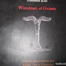 Libros antiguos: WITTEKIND , EL GRANDE/ KISS EDMUND - VIDELA EISSMANN, RAFAEL. Lote 221793090