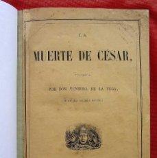 Libros antiguos: LA MUERTE DE CÉSAR. AÑO: 1863. MADRID. VENTURA DE LA VEGA. BUEN ESTADO.. Lote 193632010