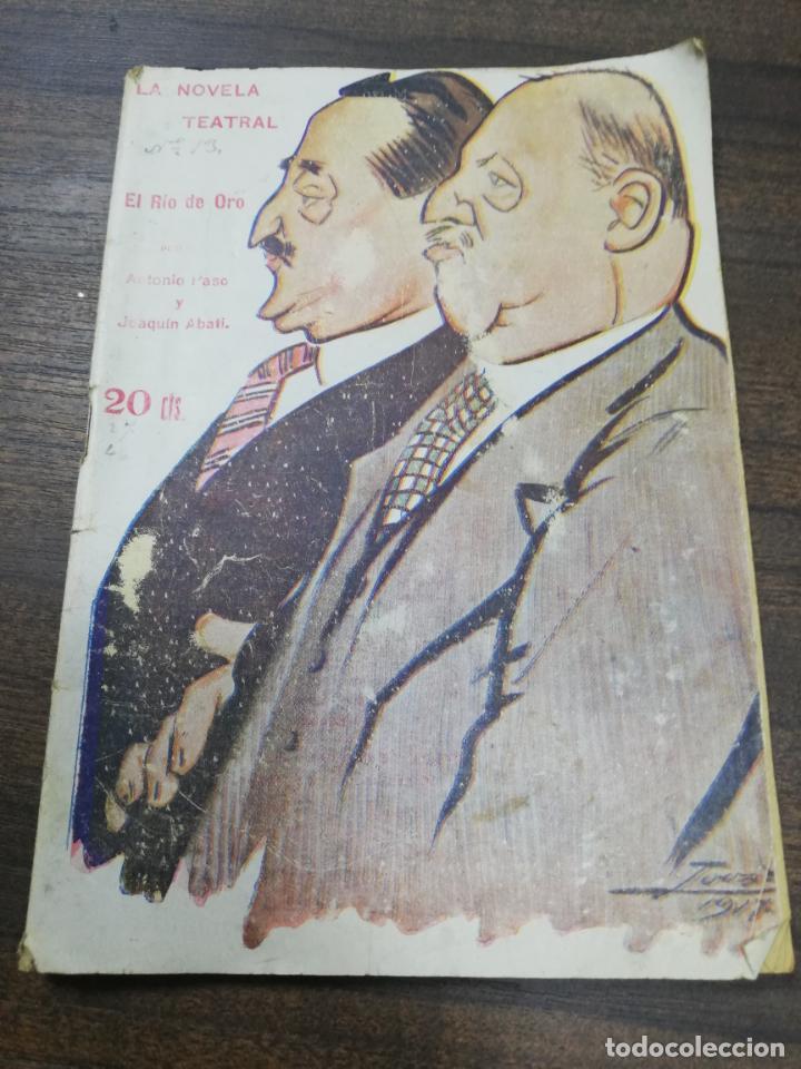 LA NOVELA TEATRAL. EL RIO DE ORO. AÑO II. MARZO DE 1917. Nº 13. (Libros antiguos (hasta 1936), raros y curiosos - Literatura - Teatro)