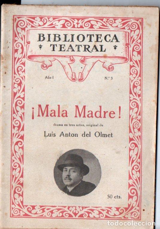 LUIS ANTON DEL OLMET : MALA MADRE (BIBLIOTECA TEATRAL, 1929) (Libros antiguos (hasta 1936), raros y curiosos - Literatura - Teatro)