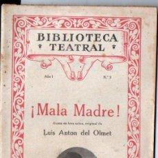 Libros antiguos: LUIS ANTON DEL OLMET : MALA MADRE (BIBLIOTECA TEATRAL, 1929). Lote 193738872
