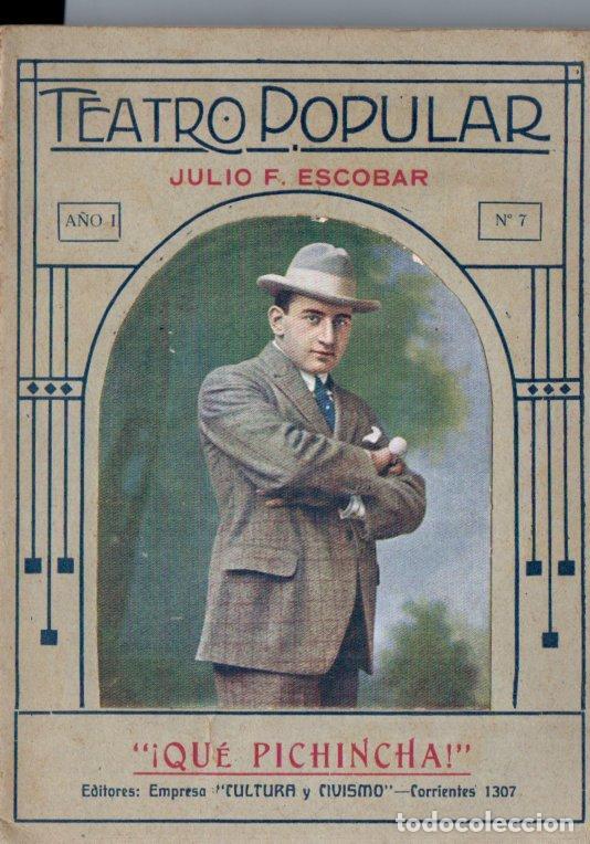 JULIO F. ESCOBAR : QUÉ PICHINCHA (TEATRO POPULAR, BUENOS AIRES, 1919) (Libros antiguos (hasta 1936), raros y curiosos - Literatura - Teatro)