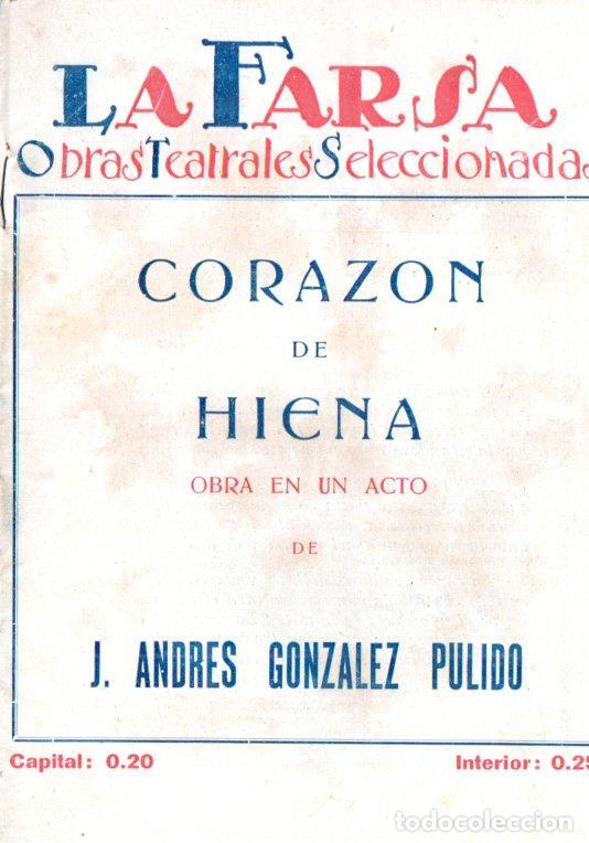 GONZÁLEZ PULIDO : CORAZÓN DE HIENA (LA FARSA, BUENOS AIRES, 1928) (Libros antiguos (hasta 1936), raros y curiosos - Literatura - Teatro)