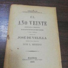 Libros antiguos: EL AÑO VEINTE. ZARZUELA ORIGINAL. JOSE DE VELILLA. LIRICO- DRAMATICA. 1896.. Lote 193990578
