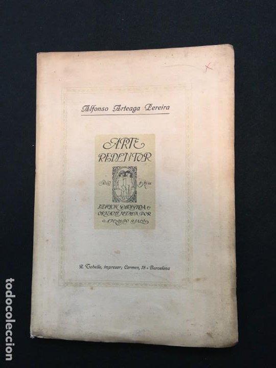 ALFONSO ARTEAGA PEREIRA. ARTE REDENTOR. DEDICATORIA AUTÓGRAFA. DIRIGIDA Y ORNAMENTADA POR.., 1912. (Libros antiguos (hasta 1936), raros y curiosos - Literatura - Teatro)