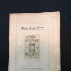Libros antiguos: ALFONSO ARTEAGA PEREIRA. ARTE REDENTOR. DEDICATORIA AUTÓGRAFA. DIRIGIDA Y ORNAMENTADA POR.., 1912.. Lote 194062503