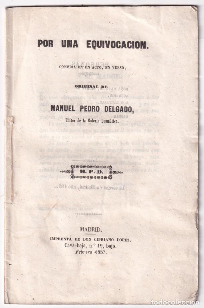 MANUEL PEDRO DELGADO: POR UNA EQUIVOCACIÓN. COMEDIA EN UN ACTO. MADRID, 1857 (Libros antiguos (hasta 1936), raros y curiosos - Literatura - Teatro)