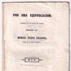 Libros antiguos: MANUEL PEDRO DELGADO: POR UNA EQUIVOCACIÓN. COMEDIA EN UN ACTO. MADRID, 1857. Lote 194069711