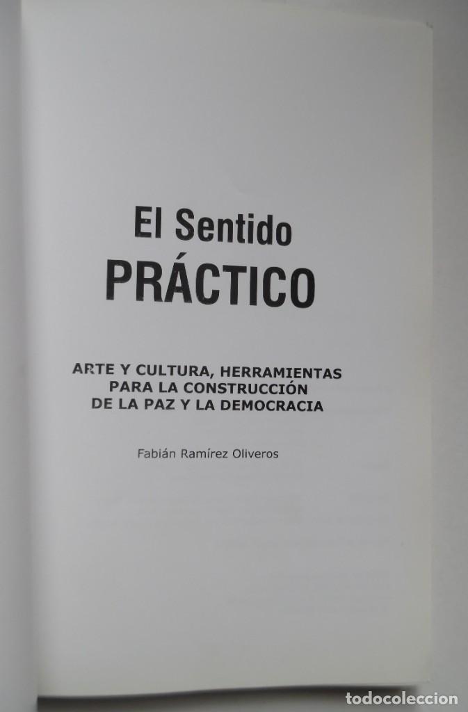 Libros antiguos: El sentido práctico, por el actor y director teatral Fabián Ramírez. Alcaraván Teatro. Colombia - Foto 3 - 194098673