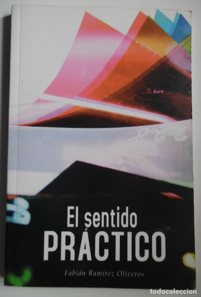 Libros antiguos: El sentido práctico, por el actor y director teatral Fabián Ramírez. Alcaraván Teatro. Colombia - Foto 5 - 194098673