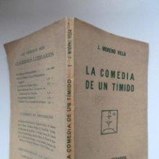 Libros antiguos: LA COMEDIA DE UN TÍMIDO DE JOSÉ MORENO VILLA. 1ª ED. 1924, INTONSO. RETRATO DE VÁZQUEZ DÍAZ. Lote 194098953