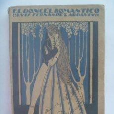 Libros antiguos: EL DONCEL ROMANTICO , DE LUIS FERNANDEZ ARDAVIN. 1922. Lote 194129776