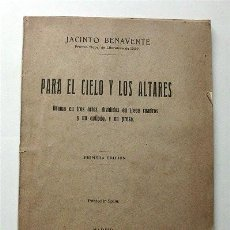 Libros antiguos: JACINTO BENAVENTE. PARA EL CIELO Y LOS ALTARES. DRAMA EN TRES ACTOS. PRIMERA EDICIÓN. MADRID, 1928. Lote 194224612