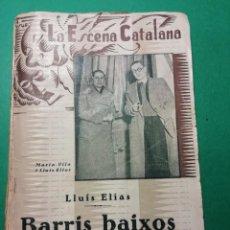 Libros antiguos: BARRIS BAIXOS DE LLUIS ELIAS COMEDIA DRAMATICA EN TRES ACTES ANY 1936. Lote 194343438