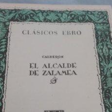 Libros antiguos: EL ALCALDE DE ZALAMEA. CALDERÓN DE LA BARCA . Lote 194389797
