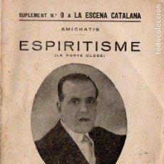 Libros antiguos: AMICHATIS : ESPIRITISME (LA ESCENA CATALANA, 1921). Lote 194509197