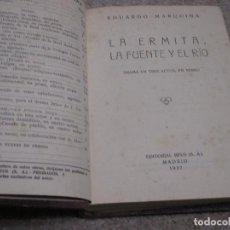 Libros antiguos: LA ERMITA, LA FUENTE Y EL RÍO, DE EDUARDO MARQUINA, 1927. Lote 194558651